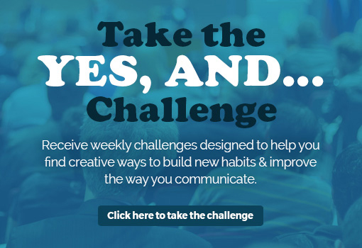 Take the 'Yes and' Challenge!