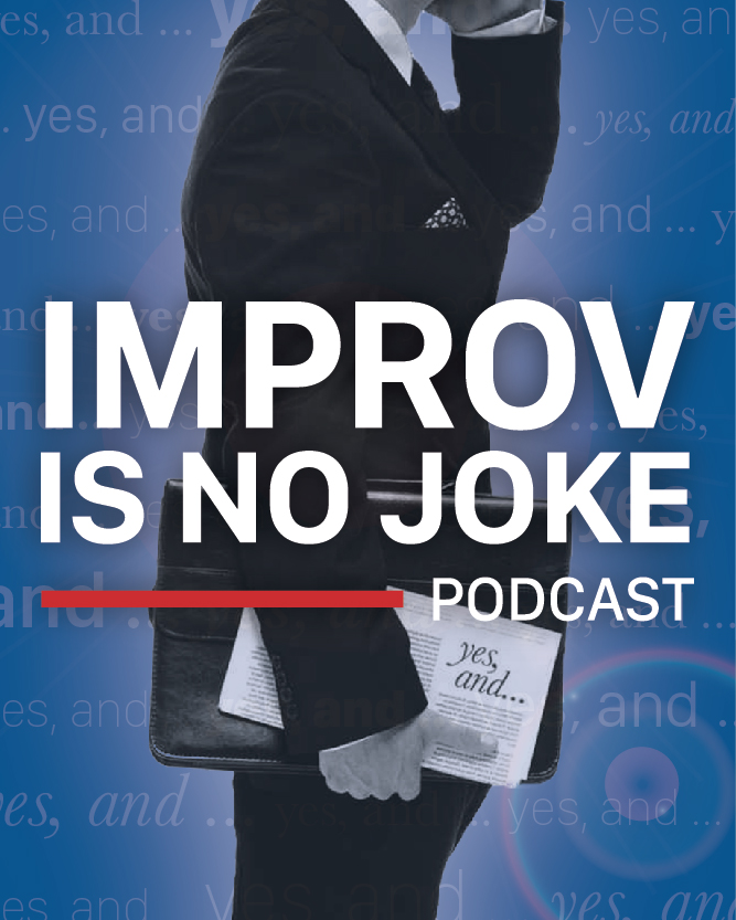 Improv Is No Joke Podcast